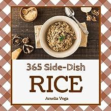 Rice Side Dish 365: Enjoy 365 Days With Amazing Rice Side Dish Recipes In Your Own Rice Side Dish Cookbook! (Cauliflower Rice Recipes, Brown Rice Recipes, Brown Rice Recipes, Bean And Rice) [Book 1]