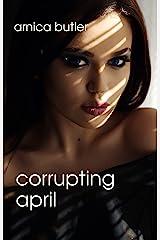 Corrupting April (English Edition) Format Kindle
