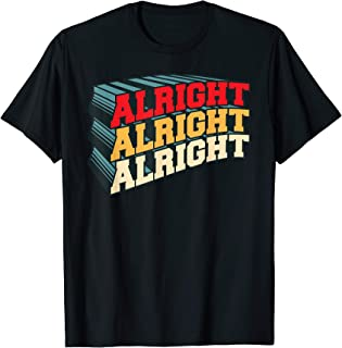 Vintage 70's Alright T-Shirt - Funny Classic Movie Quote T-Shirt