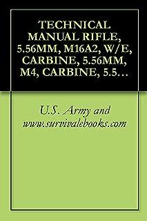 TECHNICAL MANUAL RIFLE, 5.56MM, M16A2, W/E, CARBINE, 5.56MM, M4, CARBINE, 5.56MM, M4A1