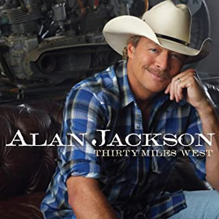 Best alan jackson thirty miles west songs Reviews