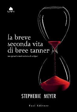 La breve seconda vita di Bree Tanner: Un episodio mai narrato di Eclipse (Twilight - edizione italiana Vol. 70) (Italian Edition)