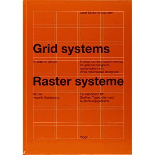 Grid systems in graphic design: A visual communication manual for graphic designers, typographers and three dimensional designers (NIGGLI EDITIONS) (German and English Edition)