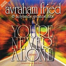 you re never alone avraham fried