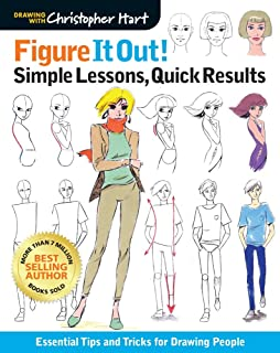 Figure It Out! Simple Lessons, Quick Results: Essential Tips and Tricks for Drawing People (Christopher Hart Figure It Out!)