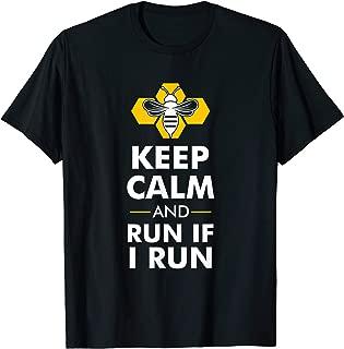 Keep Calm and Run if I Run Funny honey Bee shirt