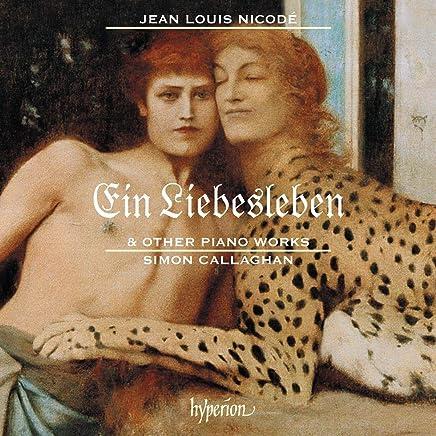 Simon Callaghan - Nicodé: Ein Liebesleben & other piano works (2019) LEAK ALBUM