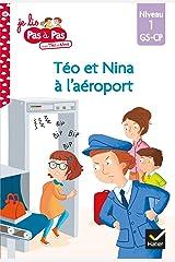 Téo et Nina GS CP Niveau 1 - Téo et Nina à l'aéroport (Je lis pas à pas t. 23) Format Kindle