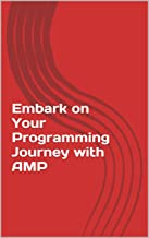 Embark on Your Programming Journey with AMP: Article