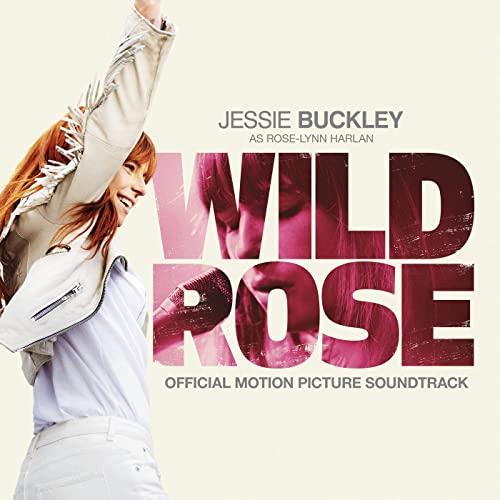 61d0edb4b295 Wild Rose (Official Motion Picture Soundtrack) by Jessie Buckley on ...