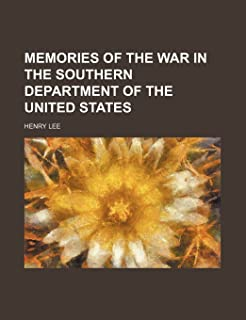Memories of the War in the Southern Department of the United States