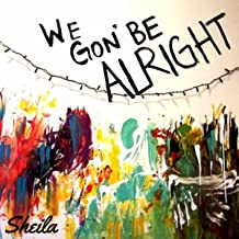 We Gon' Be Alright [Explicit]