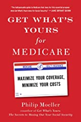 Get What's Yours for Medicare: Maximize Your Coverage, Minimize Your Costs (The Get What's Yours Series) Kindle Edition