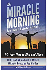 The Miracle Morning for Real Estate Agents: It's Your Time to Rise and Shine (English Edition) eBook Kindle