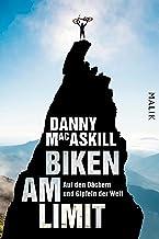 Biken am Limit: Auf den Dächern und Gipfeln der Welt (German Edition)