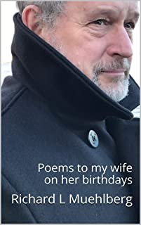 (Marriage Poetry) Poems to my wife on her birthdays (anthology of an eclectic disposition)