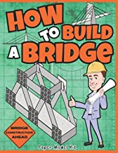How To Build A Bridge: Paper Model Kit   For Kids To Learn Bridge Building Methods and Techniques With Paper Crafts