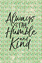 Daily Dream Journal - Womens Christian Quote for Women Always Stay Humble and Kind