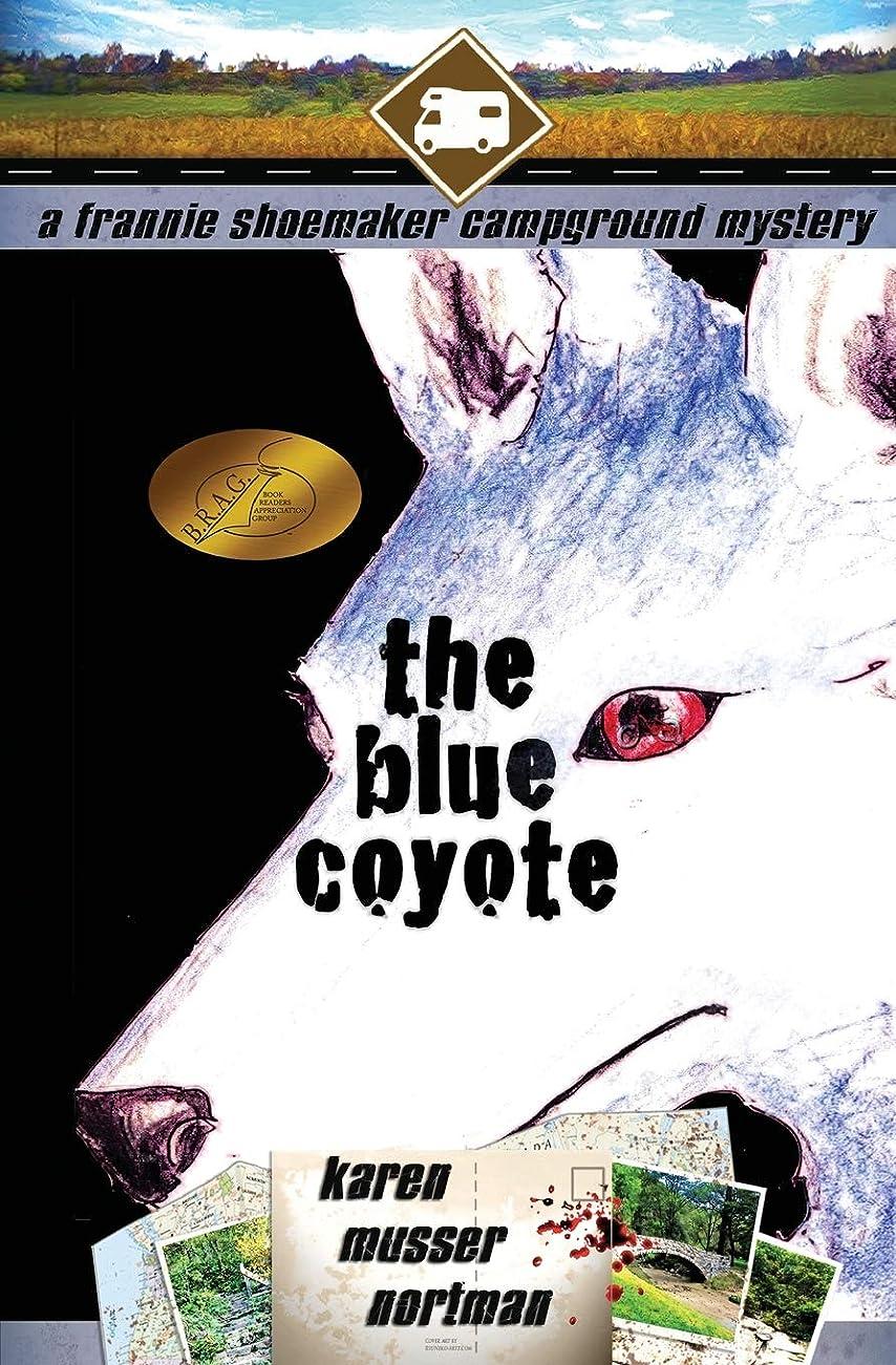 挽く弱いサイトThe Blue Coyote: The Frannie Shoemaker Campground Mysteries (vol. 2)