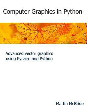 Computer Graphics in Python: Advanced vector graphics using Pycairo and Python