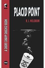 Placid Point (Short Sharp Shocks! Book 70) Kindle Edition