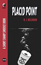 Placid Point (Short Sharp Shocks! Book 70)