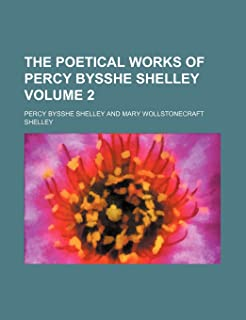 The Poetical Works of Percy Bysshe Shelley Volume 2