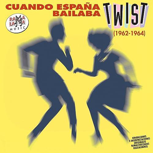 Cuando España Bailaba el Twist