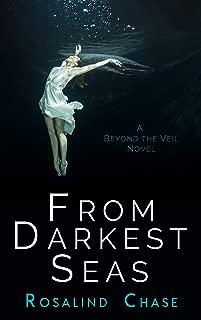 From Darkest Seas: A Through The Veil Novel
