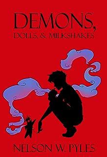 Demons, Dolls, & Milkshakes