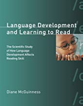 Language Development and Learning to Read (MIT Press): The Scientific Study of How Language Development Affects Reading Skill (Bradford Books) (A Bradford Book)