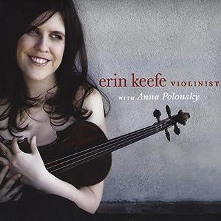 Erin Keefe, Violin With Anna Polonsky, Piano: Sonatas By Mendelssohn, Schumann & Hindemith / Ravel: Tzigane / Sibelius: Romance / Lutoslawski: Subito (2010)
