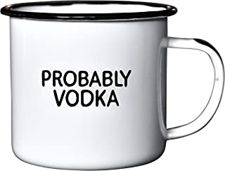 """PROBABLY VODKA 