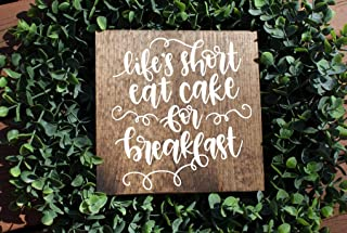 PotteLove Lifes Short Eat Cake for Breakfast Sign, Coffee Sign, Kitchen Sign, Funny Sign, Housewarming Gift, Mom Gift