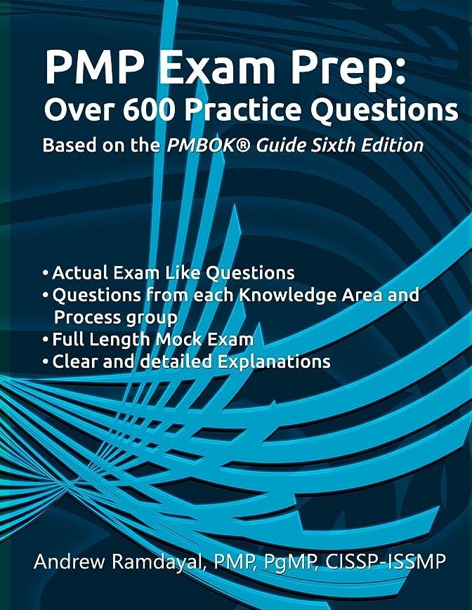 サイレント限りなく塩PMP Exam Prep Over 600 Practice Questions: Based on PMBOK Guide 6th Edition