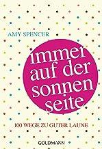 Immer auf der Sonnenseite: 100 Wege zu guter Laune (German Edition)