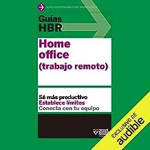 Guías HBR: Home Office: Trabajo Remoto