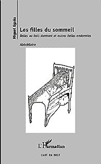 Les filles du sommeil: Belles au bois dormant et autres belles endormies - Abécédaire (French Edition)