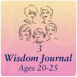Five Generations of Women's Wisdom Journal Volume 3 • Ages 20-25 Young Adult Years • Preparing for L...