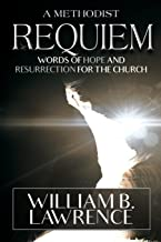 A Methodist Requiem: Words of Hope and Resurrection for the Church