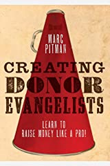 Creating Donor Evangelists Kindle Edition