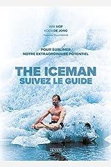 The iceman, suivez le guide - pour sublimer votre extraordinaire potentiel Paperback