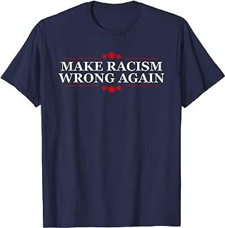 Make Racism Wrong Again Against Hate Anti Trump Political T-Shirt