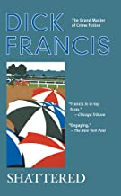 Shattered (A Dick Francis Novel)