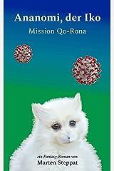 Ananomi, der Iko: Mission Qo-Rona Kindle Ausgabe