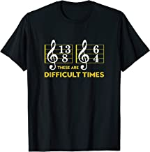 These Are Difficult Times T-shirt - Music Lover Gifts