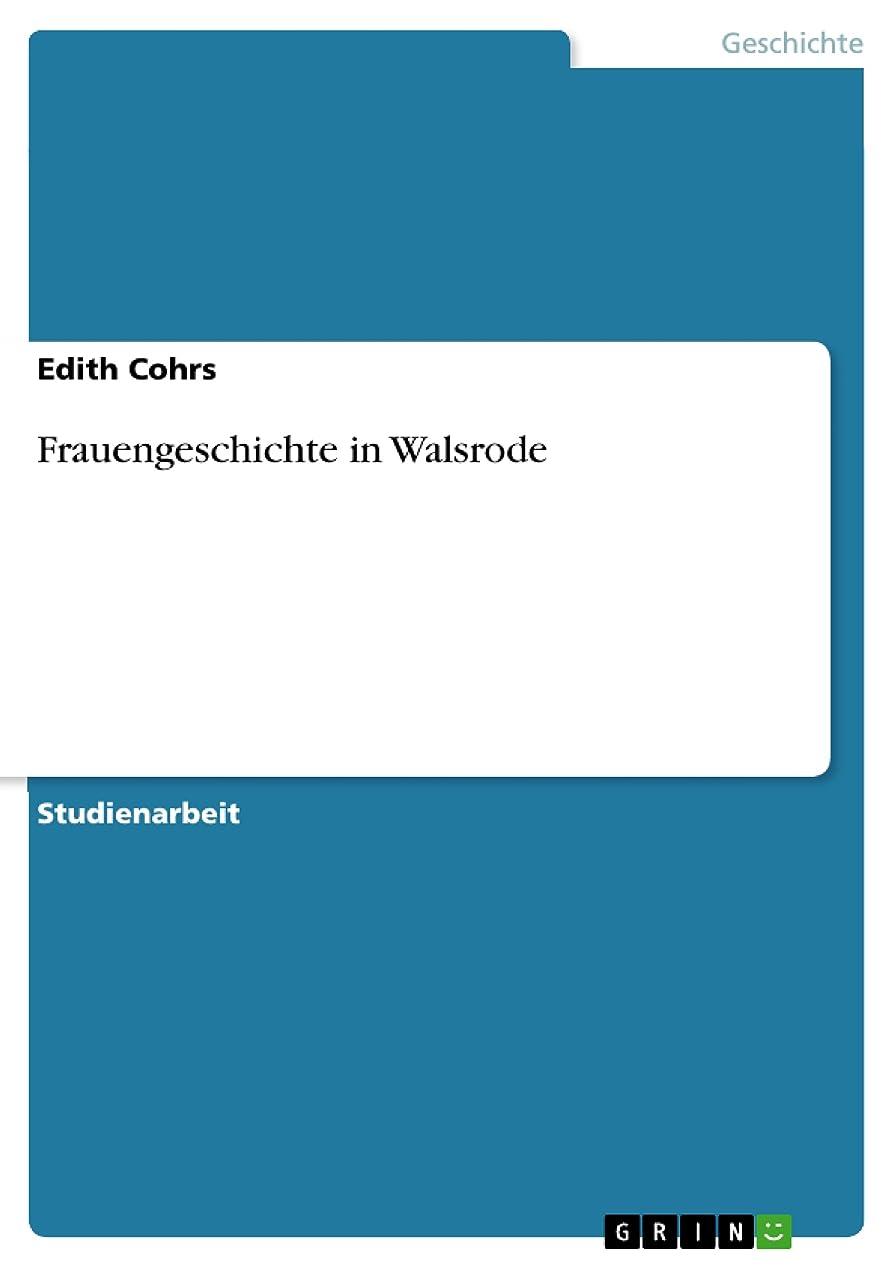 エンコミウム百素晴らしいですFrauengeschichte in Walsrode (German Edition)