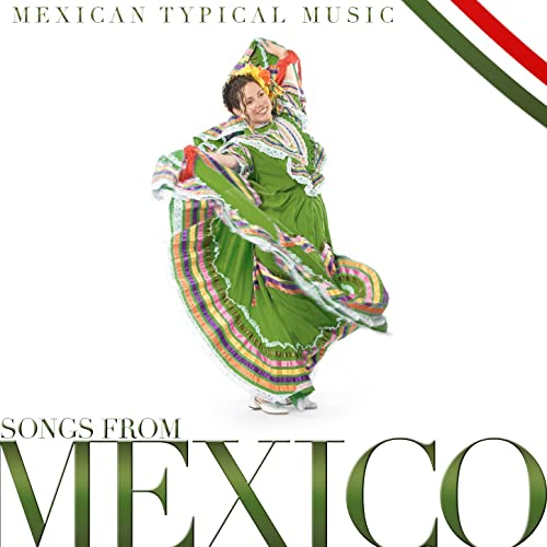 Songs from Mexico, Typical Mexican Music