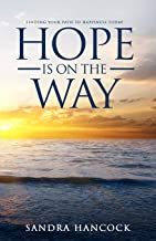 Hope Is On The Way: Finding your path to happiness today!