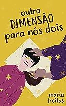 Outra dimensão para nós dois (Clichês em rosa, roxo e azul Livro 5)